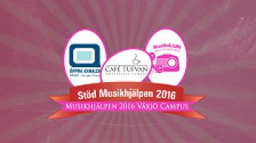 Musikhjälpen 2016 @ Växjö Campus