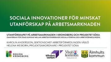 Sociala innovationer för minskat utanförskap på arbetsmarknaden - Arbetsförmedlingen, projektet SÖKA