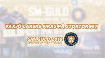 Växjö Lakers firas på Stortorget - SM GULD 2018
