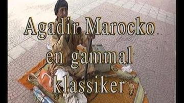 Agadir Marocko, en gammal klassiker
