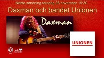 Daxman och Unionen live BG