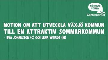 Eva Johansson (C): Motion, Nu ska Växjö bli en attraktiv sommarkommun