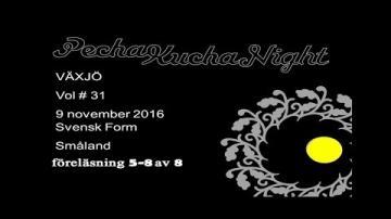 Pechakucha night 2, föreläsning 5-8 av 8