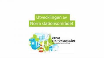 Utvecklingen av norra stationsområdet i Växjö