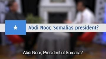 Abdi Noor, Somalias president?