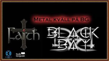 Metalkväll BG-LIVE: FAITH OCH BLACK BAY